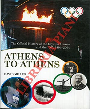 Athens to Athens. The official history of the Olympic Games and the IOC, 1894-2004.