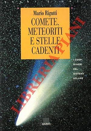 Comete, meteoriti e stelle cadenti. I corpi: RIGUTTI Mario -