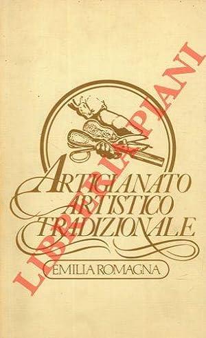Artigianato artistico tradizionale. Emilia Romagna. Volume primo.: RODOLFI Remo -