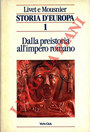Storia d'Europa. Vol. I : Dalla preistoria all'Impero romano - Vol. II : Il Medioevo -Vol. III : ...