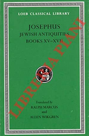 Jewish Antiquities. Books XV-XVII. With an English Translation by Ralph Marcus. Completed and edi...
