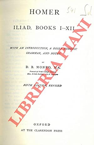 Iliad, Books I-XII. Books XIII-XXIV. With an Introduction, a Brief Homeric Grammar, and Notes by ...