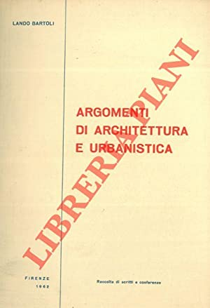 Argomenti di architettura e urbanistica.: BARTOLI Lando -