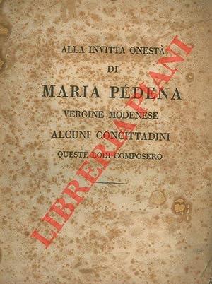 Alla invitta onestà di Maria Pédena vergine