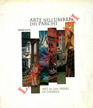 Arte nell'Umbria dei Parchi. Art in the Parks of Umbria.