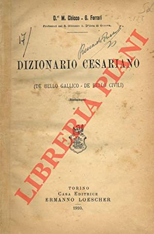 Dizionario cesariano (De bello gallico - De bello civili) .