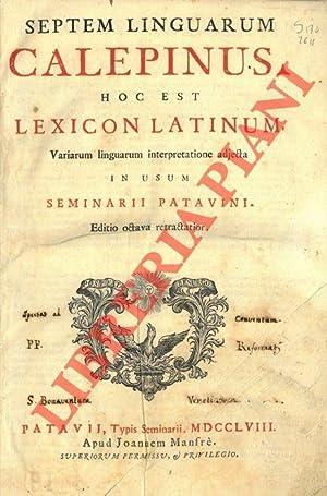 Septem linguarum Calepinus hoc est lexicon latinum.: CALEPINO Ambrosio (Calepio