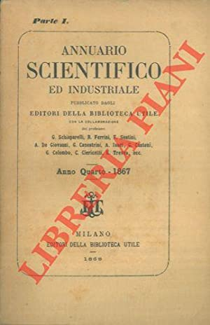 Annuario scientifico ed industriale. Anno quarto.