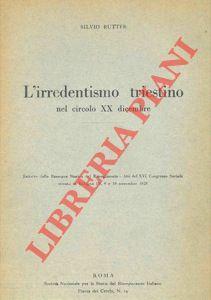 L'irredentismo triestino nel circolo xx dicembre.: RUTTER Silvio -