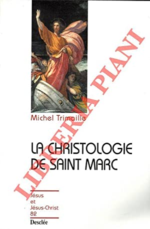 La Christologie de Saint Marc.