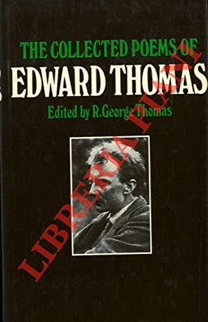 The Collected Poems of Edward Thomas. Edited and Introduced by R. George Thomas.