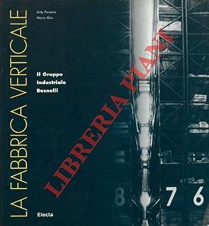 La fabbrica verticale. Il Gruppo Industriale Busnelli.: PANSERA Anty -