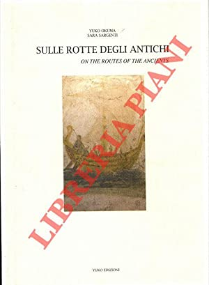 Sulle rotte degli antichi. On the routes of the ancients.