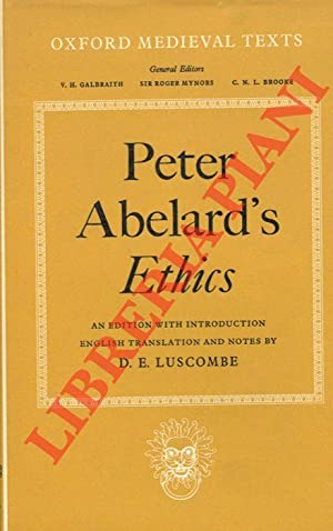 Peter Abelard's Ethics. An Edition with Introduction, English Translation and Notes by D.E. Lusco...
