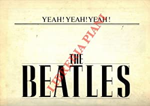 The Beatles. Yeah ! Yeah ! Yeah !
