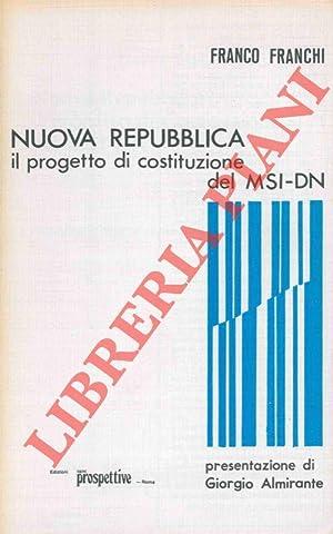 Nuova Repubblica. Il progetto di Costituzione del: FRANCHI Franco -