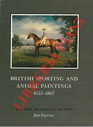 British sporting and animal paintings 1655 - 1867. The Paul Mellon Collection.