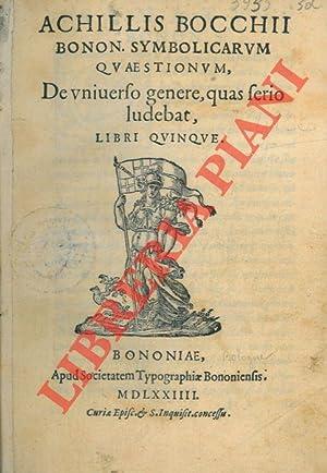 De universo genere, quas serio ludebat libri: BOCCHI Achille -