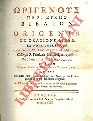 Origenous peri Euches biblion. Origenis de oratione liber, ex nova collatione cum codice MS. Holm...