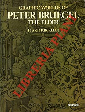 Graphic Worlds of Peter Bruegel The Elder. Reproducing 63 engravings and a woodcut after his desi...