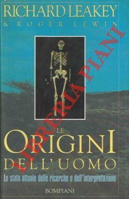 Le origini dell'uomo. Lo stato attuale delle: LEAKEY Richard -