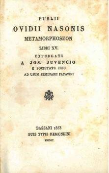 Publii Ovidii Nasonis Metamorphoseon. Libri XV. Expurgati: OVIDIO -