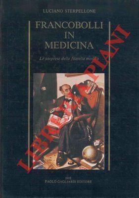 Francobolli in medicina. Le sorprese della filatelia medica.: STERPELLONE Luciano -