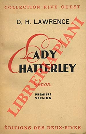 Lady Chatterley. Version originle traduite par M.me Annie Brierre.