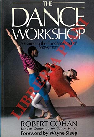 The Dance Workshop. A Guide to the Fundamentals of Movement.