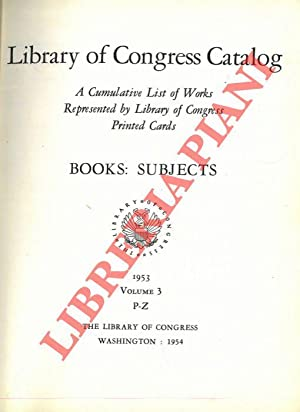 Library of Congress Catalog. A cumulative list of works represented by Library of Congress printe...