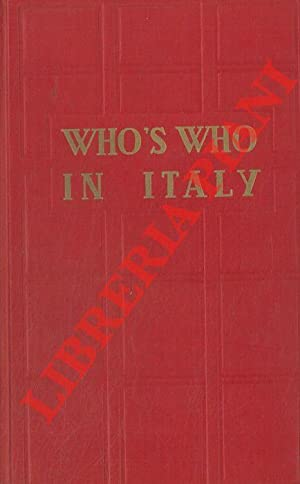 Who's who in Italy 1957-1958. A biographical dictionary containing about 7000 biographies of prom...