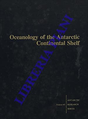 Oceanology of the Antarctic Continental Shelf.