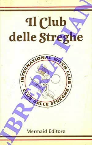 International Witch Club. Il Club delle Streghe.