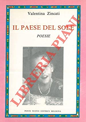 Il paese del sole. Poesie.