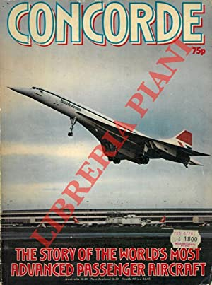 Concorde. The story of the world's most advanced passenger aircraft.