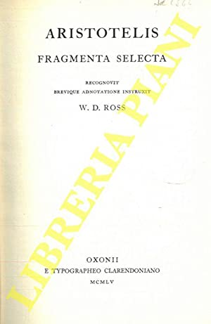 Aristotelis. Fragmenta selecta. Recognovit brevique adnotatione instruxit W.D. Ross.