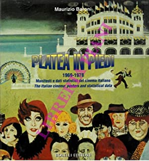 Platea in piedi 1969 - 1978. Manifesti e dati statistici del cinema italiano. The italian cinema:...