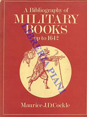 A Bibliography of Military Books up to 1642. With an Intoduction by Sir Charles Oman.