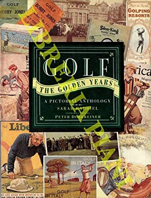 Golf. The Golden Years A Pictorial Anthology.