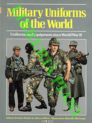 Military Uniforms of the World. Uniforms and equipment since World War II.