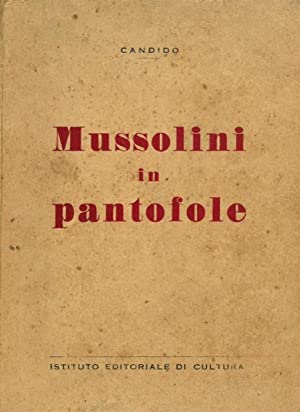 Mussolini in pantofole.