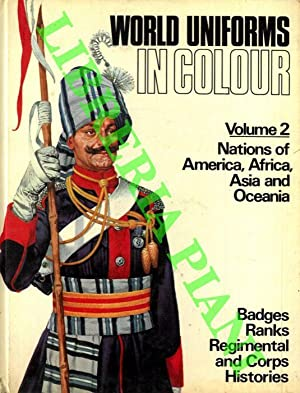 World Uniforms in Colour. Volume 1. The European Nations. Volume 2. Nations of America, Africa, A...