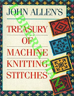 John Allen's Treasury of Machine Knitting Stitches.