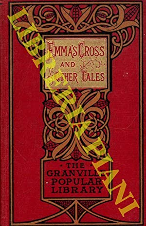 Emma's Cross and Other Tales. Emma's Cross. The Muffin Girl. Lent Lilies.