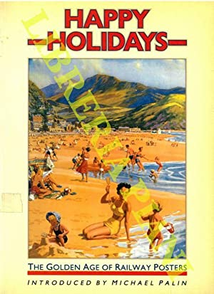 Happy Holidays. The Golden Age of Railway Posters.