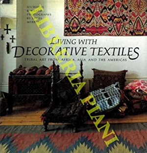 Living with Decorative Textiles. Tribal Art from Africa, Asia and the Americas.