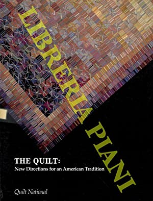 The Quilt: New Directions for an American Tradition.