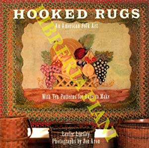 Hooked Rugs. An American Folk Art. With Patterns for Ten Rugs to Make.