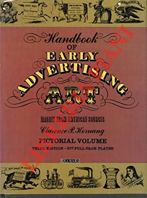Handbook of Early Advertising Art. Mainly from American Sorces. Pictorial Volume.