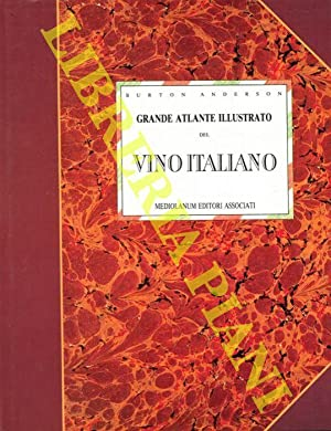 Grande atlante illustrato del vino italiano.